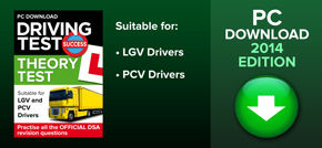 Download official DVSA revision questions direct to your PC suitable for LGV and PCV drivers